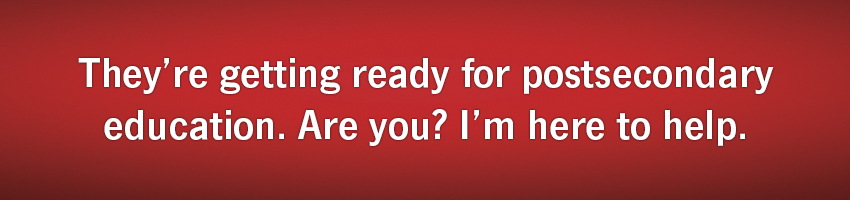 They are getting ready for postsecondary education. Are you? I am here to help.