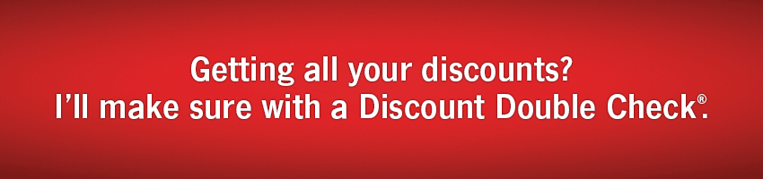 Getting all your discounts? I will make sure with a Discount Double Check�.