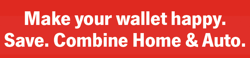 Make Your Wallet Happy. Save, Combine Auto & Home