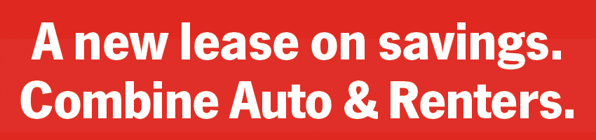 A new lease on savings. Combine Auto & Renters.