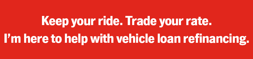 Keep your ride. Trade your rate. I'm here to help