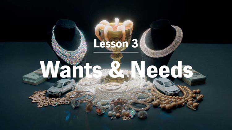 Lesson 3: Wants and Needs. Know the Two Types of Spending to Save More.