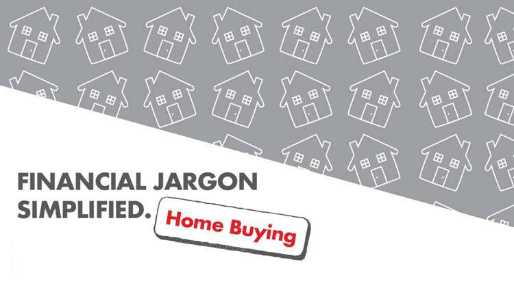 Financial Jargon Simplified: Home Buying