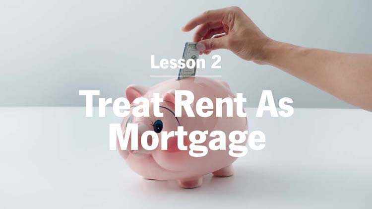 Treating Rent as a Mortgage Can Help You Save
