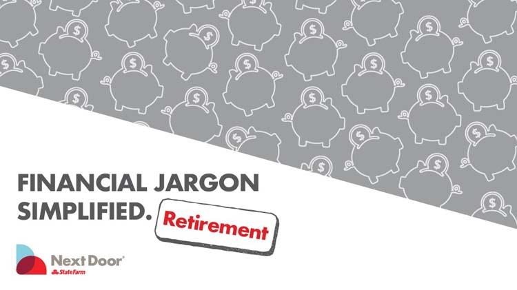 Financial Jargon Simplified: Retirement