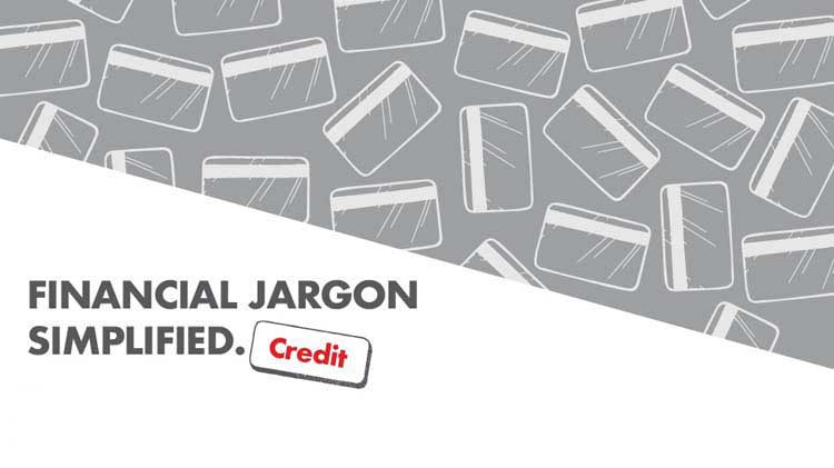 Financial Jargon Simplified: Credit